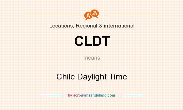What does CLDT mean? It stands for Chile Daylight Time