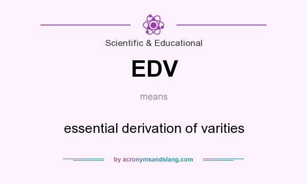 What does EDV mean? It stands for essential derivation of varities