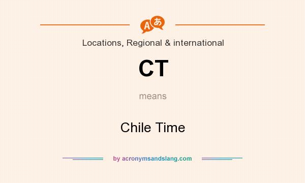 What does CT mean? It stands for Chile Time