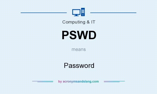 What does PSWD mean? It stands for Password