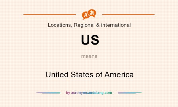What does US mean? It stands for United States of America