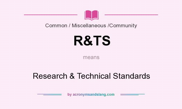What does R&TS mean? It stands for Research & Technical Standards