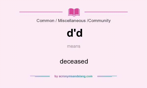What does d`d mean? It stands for deceased