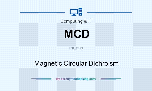 What does MCD mean? It stands for Magnetic Circular Dichroism