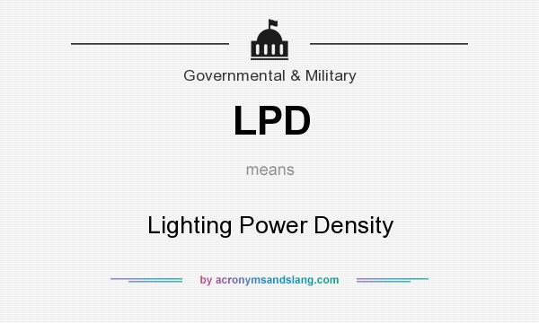 What does LPD mean? It stands for Lighting Power Density