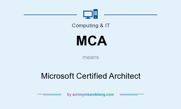 What does MCA mean? It stands for Microsoft Certified Architect