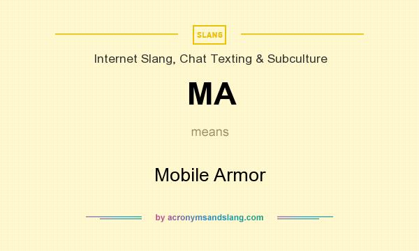 What does MA mean? It stands for Mobile Armor