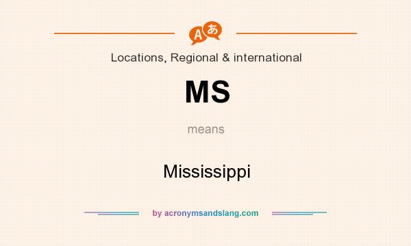 What does MS mean? It stands for Mississippi