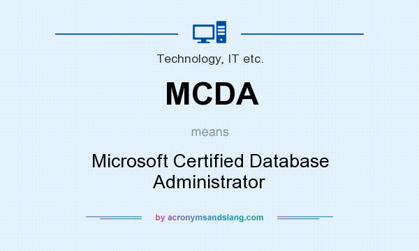 What does MCDA mean? It stands for Microsoft Certified Database Administrator