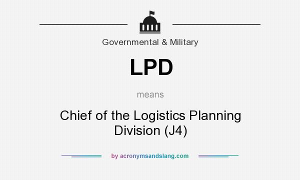 What does LPD mean? It stands for Chief of the Logistics Planning Division (J4)