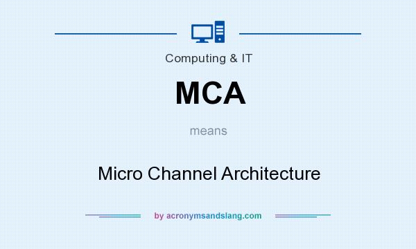 What does MCA mean? It stands for Micro Channel Architecture