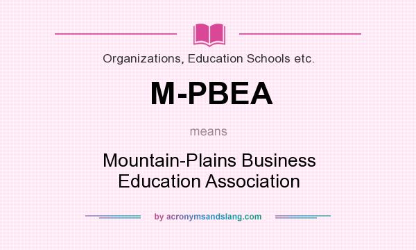 What does M-PBEA mean? It stands for Mountain-Plains Business Education Association