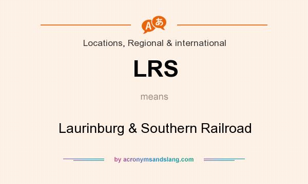 What does LRS mean? It stands for Laurinburg & Southern Railroad