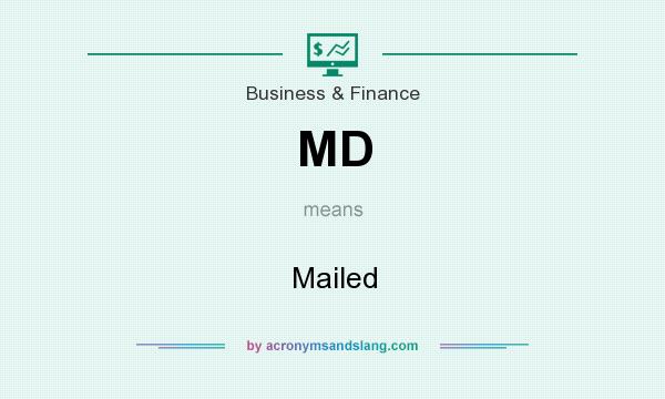 What does MD mean? It stands for Mailed