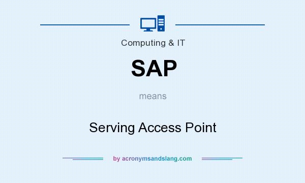 What does SAP mean? It stands for Serving Access Point