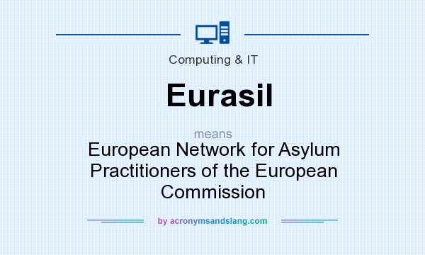 What does Eurasil mean? It stands for European Network for Asylum Practitioners of the European Commission