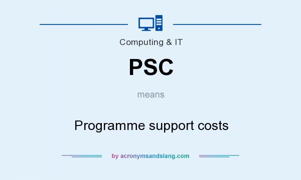 What does PSC mean? It stands for Programme support costs