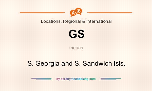 What does GS mean? It stands for S. Georgia and S. Sandwich Isls.