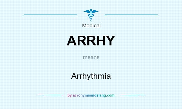 What does ARRHY mean? It stands for Arrhythmia