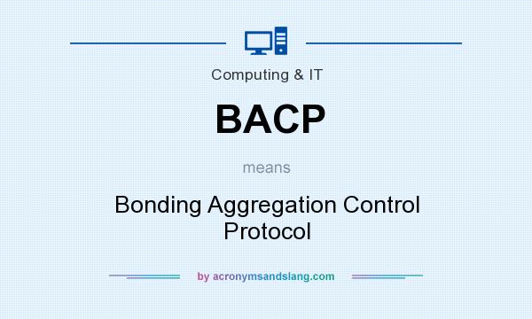 What does BACP mean? It stands for Bonding Aggregation Control Protocol