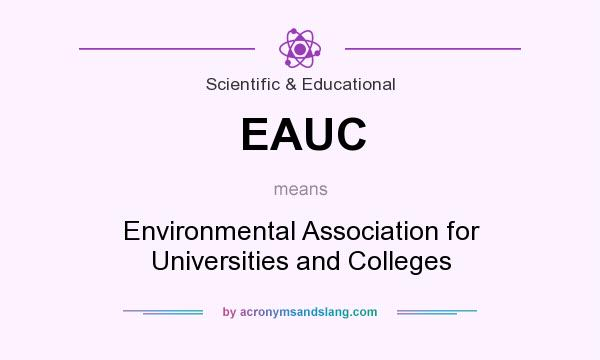 What does EAUC mean? It stands for Environmental Association for Universities and Colleges