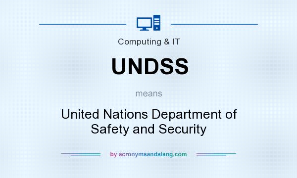 What does UNDSS mean? It stands for United Nations Department of Safety and Security