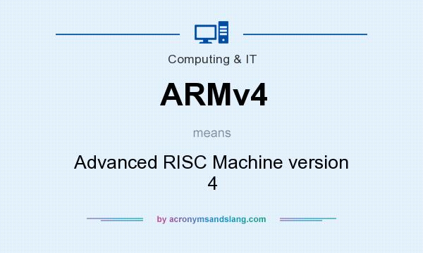 What does ARMv4 mean? It stands for Advanced RISC Machine version 4