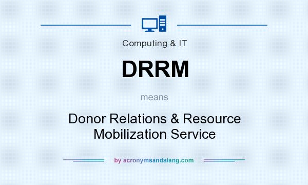 What does DRRM mean? It stands for Donor Relations & Resource Mobilization Service