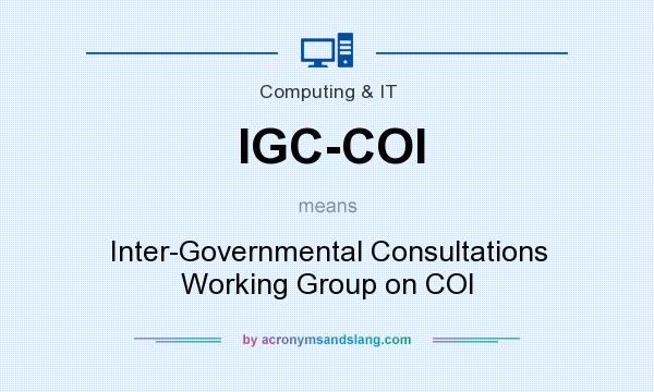 What does IGC-COI mean? It stands for Inter-Governmental Consultations Working Group on COI