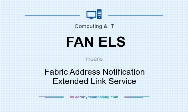 What does FAN ELS mean? It stands for Fabric Address Notification Extended Link Service