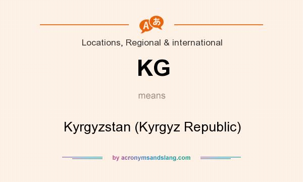 What does KG mean? It stands for Kyrgyzstan (Kyrgyz Republic)