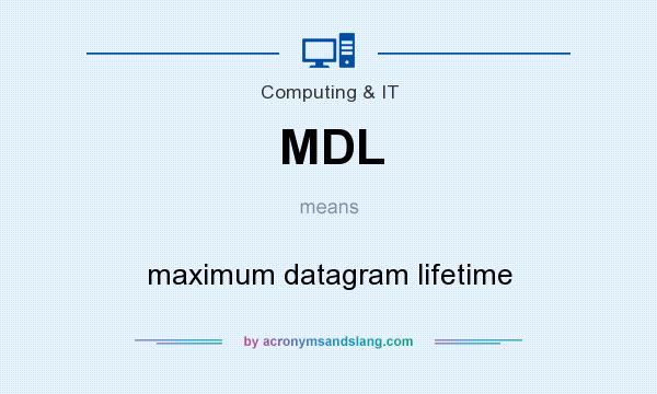 What does MDL mean? It stands for maximum datagram lifetime