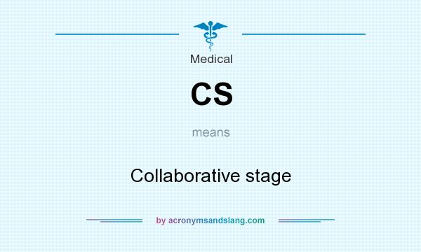 What does CS mean? It stands for Collaborative stage