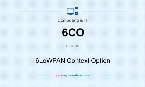 What does 6CO mean? It stands for 6LoWPAN Context Option