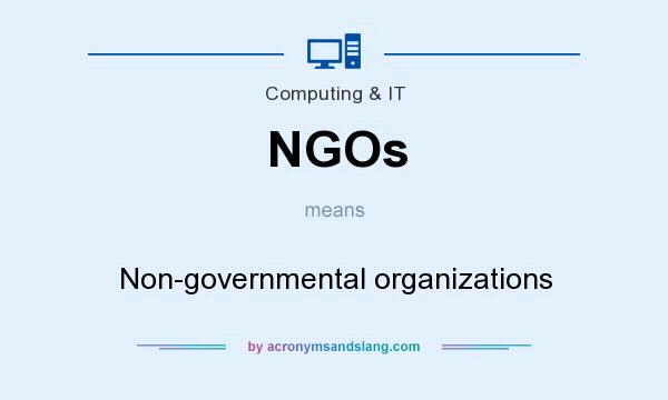 What does NGOs mean? It stands for Non-governmental organizations