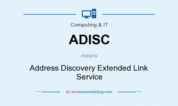 What does ADISC mean? It stands for Address Discovery Extended Link Service
