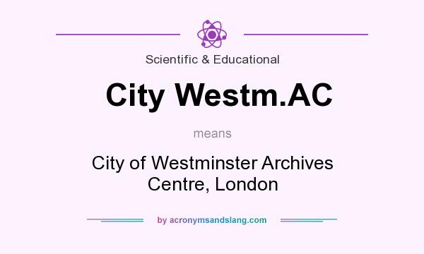 What does City Westm.AC mean? It stands for City of Westminster Archives Centre, London