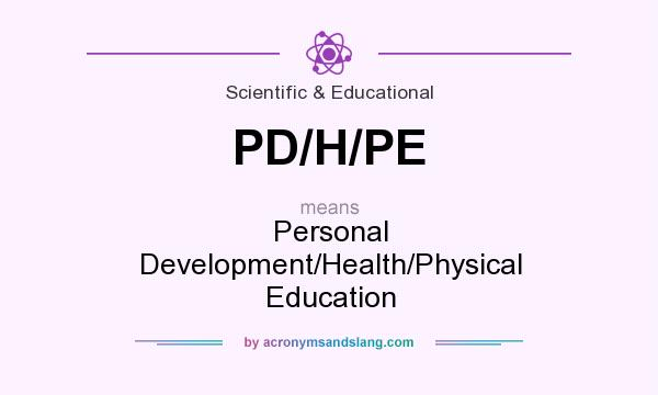 What does PD/H/PE mean? It stands for Personal Development/Health/Physical Education