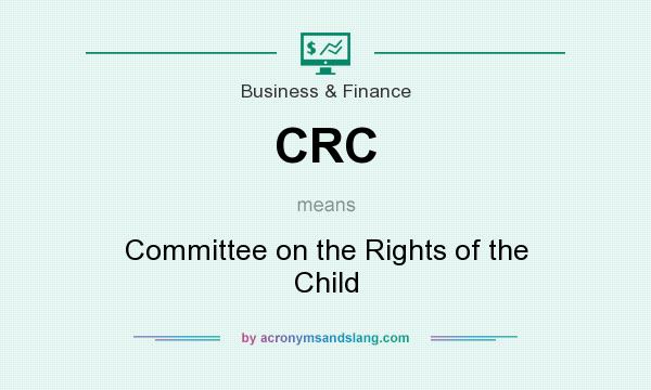 What does CRC mean? It stands for Committee on the Rights of the Child