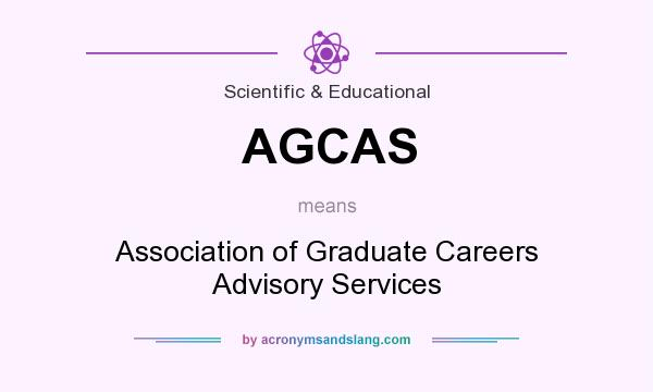 What does AGCAS mean? It stands for Association of Graduate Careers Advisory Services
