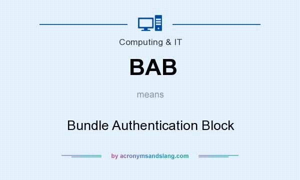 What does BAB mean? It stands for Bundle Authentication Block