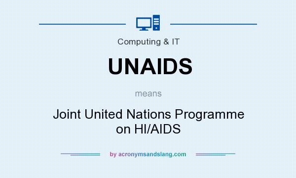 What does UNAIDS mean? It stands for Joint United Nations Programme on HI/AIDS