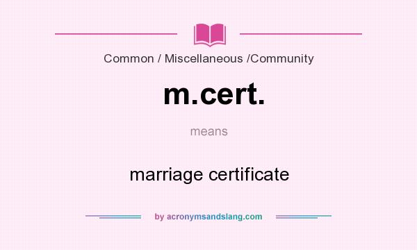 What does m.cert. mean? It stands for marriage certificate