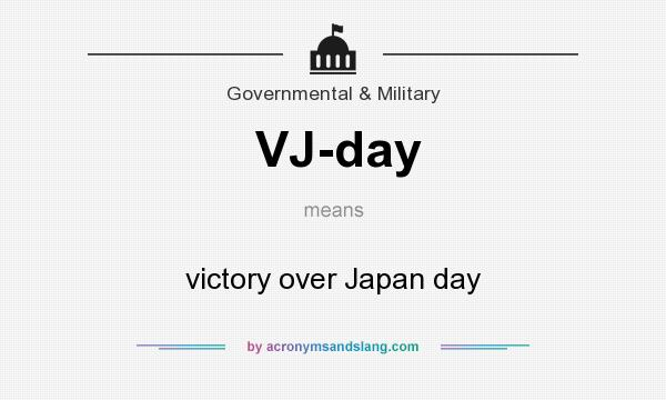 What does VJ-day mean? It stands for victory over Japan day
