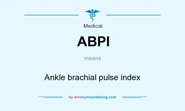 What does ABPI mean? It stands for Ankle brachial pulse index