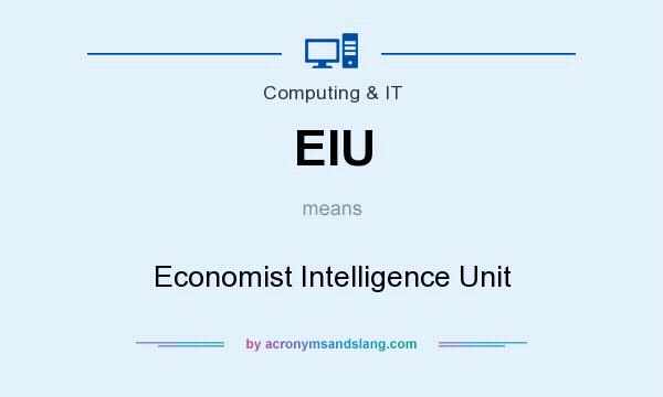 What does EIU mean? It stands for Economist Intelligence Unit