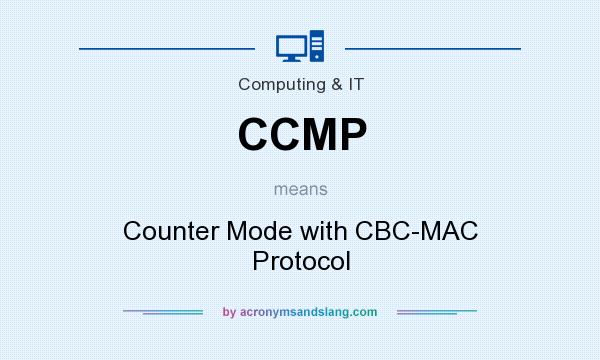 What does CCMP mean? It stands for Counter Mode with CBC-MAC Protocol