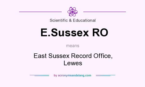 What does E.Sussex RO mean? It stands for East Sussex Record Office, Lewes