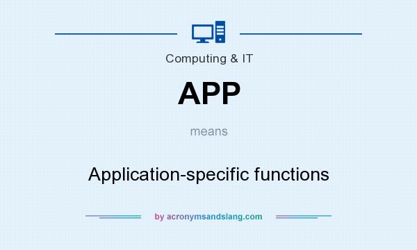 What does APP mean? It stands for Application-specific functions