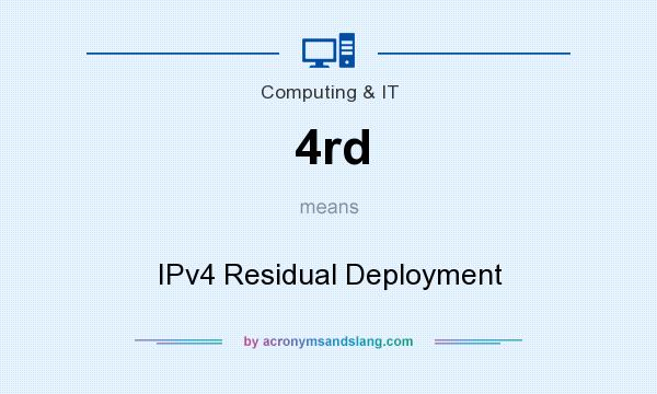 What does 4rd mean? It stands for IPv4 Residual Deployment